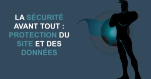 La sécurité avant tout : protection du site et des données